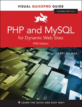 PHP and MySQL for Dynamic Web Sites: Visual QuickPro Guide, 5/e