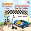 The WheelsThe Friendship Race  Nhng Bnh Xe Cuc Ua Tnh Bn