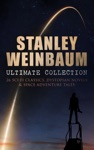 STANLEY WEINBAUM Ultimate Collection 26 Sci-Fi Classics Dystopian Novels  Space Adventure Tales