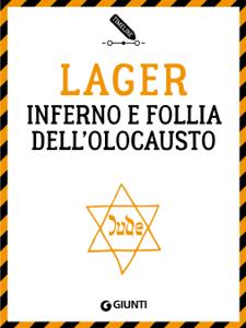 Lager. Inferno e follia dell'Olocausto Copertina del libro