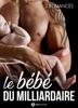 Le bébé du milliardaire - 3 romances