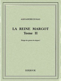LA REINE MARGOT II