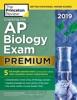 Cracking the AP Biology Exam 2019, Premium Edition