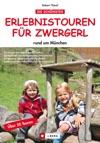 Erlebnis Touren Fr Zwergerl Rund Um Mnchen