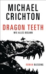 Dragon Teeth  Wie Alles Begann