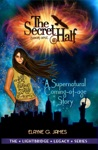 The Secret Half A Supernatural Coming Of Age Story