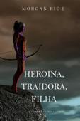 Heroína, Traidora, Filha (De Coroas e Glória—Livro 6) Book Cover