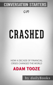 Crashed: How a Decade of Financial Crises Changed the World by Adam Tooze: Conversation Starters