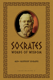 Socrates Words of Wisdom: 420+ Quotes of Socrates