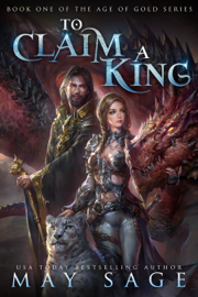 To Claim a King - May Sage book summary