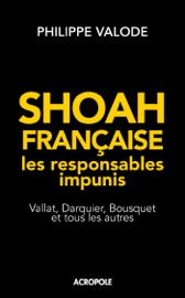 SHOAH FRANçAISE, LES RESPONSABLES IMPUNIS