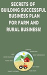 Secrets Of Building Successful Business Plan For Farm And Rural Business