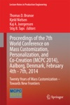 Proceedings Of The 7th World Conference On Mass Customization Personalization And Co-Creation MCPC 2014 Aalborg Denmark February 4th - 7th 2014