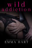 Wild Addiction (Wild, #2)