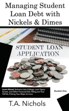 Managing Student Loan Debt  With Nickels & Dimes Book 1