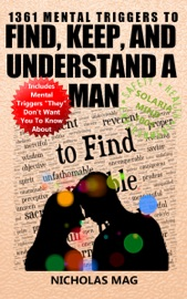 1361 MENTAL TRIGGERS TO FIND, KEEP, AND UNDERSTAND A MAN