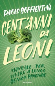 Cent'anni da leoni Libro Cover