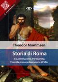 Storia di Roma. Vol. 5: La rivoluzione (Parte prima) Fino alla prima restaurazione di Silla