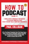 How To Podcast Four Simple Steps To Broadcast Your Message To The Entire Connected Planet  Even If You Dont Know What Podcasting Really Is