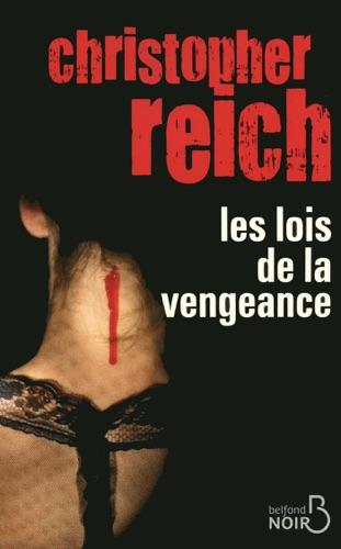Christopher Reich - Les Lois de la vengeance