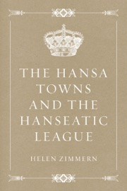 THE HANSA TOWNS AND THE HANSEATIC LEAGUE