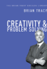 Brian Tracy - Creativity and   Problem Solving (The Brian Tracy Success Library) artwork