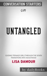 Untangled Guiding Teenage Girls Through The Seven Transitions Into Adulthood By Lisa Damour Coversation Starters