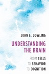Understanding The Brain From Cells To Behavior To Cognition
