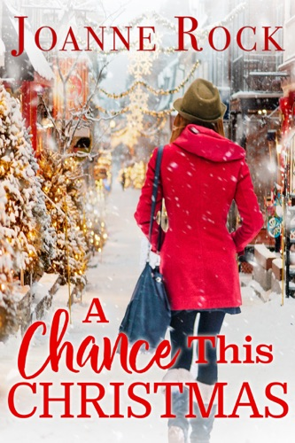 A Chance This Christmas - Joanne Rock - Joanne Rock