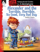 Alexander and the Terrible, Horrible, No Good, Very Bad Day: Instructional Guides for Literature