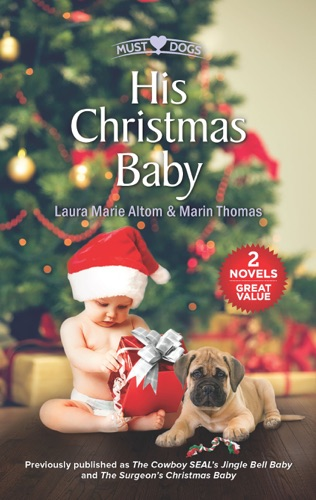 Laura Marie Altom & Marin Thomas - His Christmas Baby