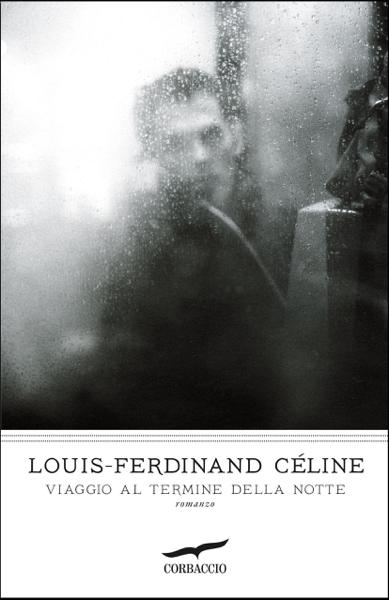 Viaggio al termine della notte da Louis-Ferdinand Céline