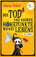 Der Tod und andere Höhepunkte meines Lebens ebook Download