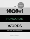 The 10001 Hungarian Words You Must Absolutely Know