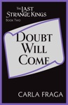 Doubt Will Come