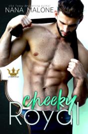 Cheeky Royal - Nana Malone book summary