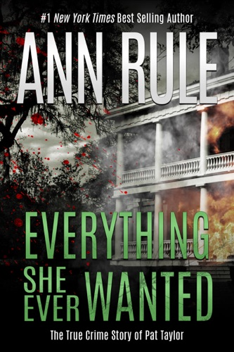 Ann Rule - Everything She Ever Wanted