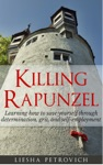 Killing Rapunzel Learning To Save Yourself Through Determination Grit And Self-Employment