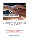 A Christian View Of Marriage - GCSE Religious Studies AQA A