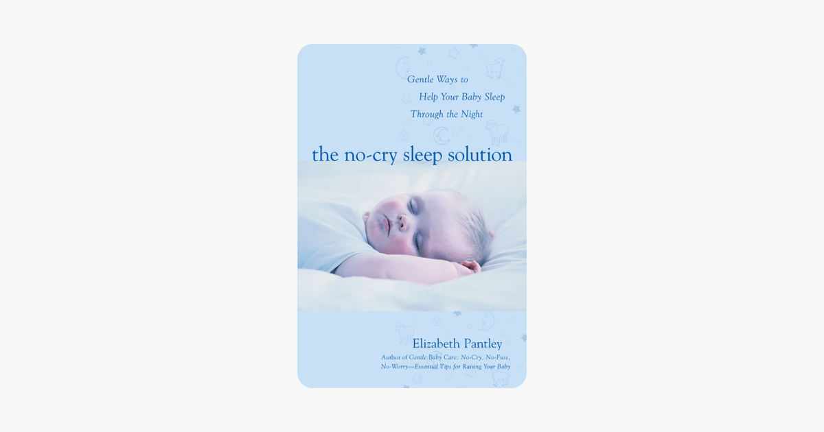 702477224263bf  The No-Cry Sleep Solution: Gentle Ways to Help Your Baby Sleep Through the  Night on Apple Books