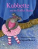 Kubbette and the Ballet Bears