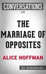 The Marriage Of Opposites A Novel By Alice Hoffman  Conversation Starters