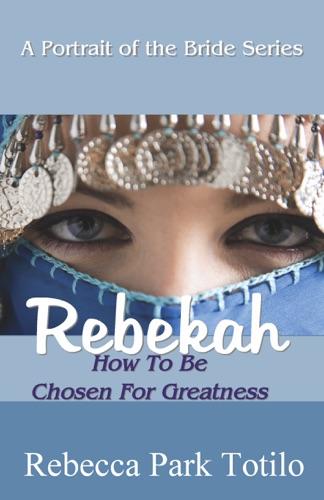 A Portrait of the Bride: Rebekah