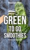 Green To Go Smoothies