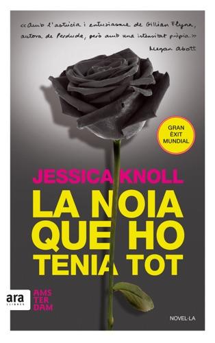 Jessica Knoll - La noia que ho tenia tot