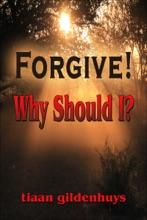 Forgive! Why Should I?