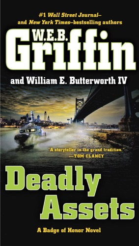 W. E. B. Griffin & William E. Butterworth IV - Deadly Assets