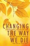 Changing The Way We Die
