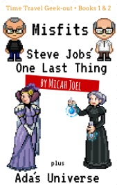 Misfits Steve Jobs One Last Thing Plus Ada S Universe