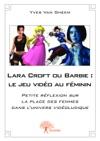 Lara Croft Ou Barbie  Le Jeu Vido Au Fminin